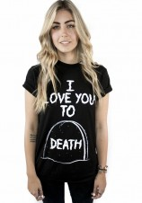 I Love You To Death - Womens